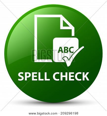Spell Check Document Green Round Button