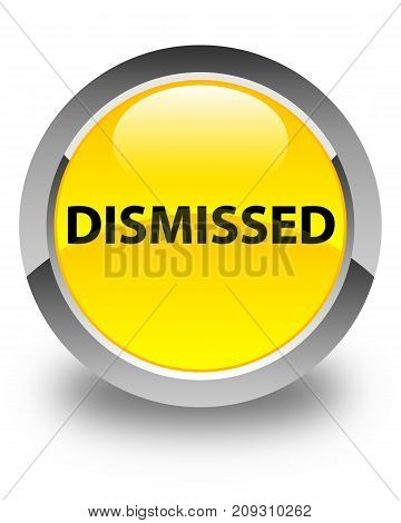 Dismissed Glossy Yellow Round Button