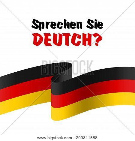 Sprechen Sie Deutch. The question do you speak German. Written in german