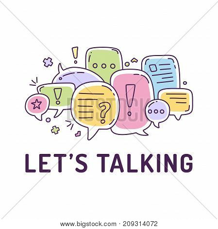 Vector Illustration Of Colorful Color Dialog Speech Bubbles With Icons And Text Let S Talking On Whi