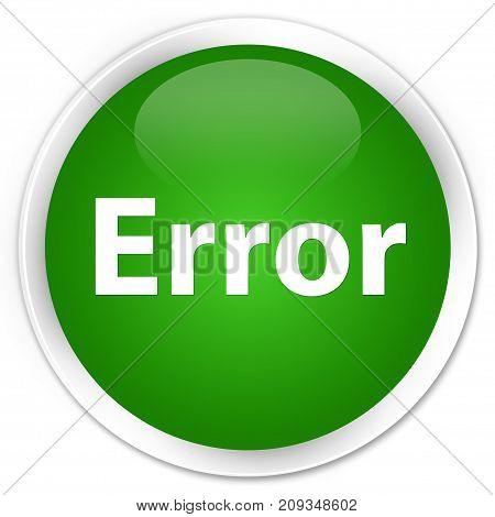 Error Premium Green Round Button