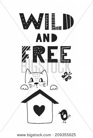 Wild and free - Cute hand drawn fun nursery poster with handdrawn lettering in scandinavian style. Vector illustration.