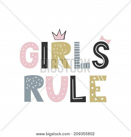 Girls Rule - unique hand drawn nursery poster with lettering in scandinavian style. Vector illustration.