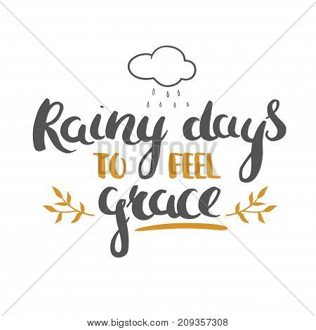 Rainy days to feel grace - grateful Thanksgiving day card with hand drawn lettering and doodles. Vector greeting card template with all illustrations isolated on white.