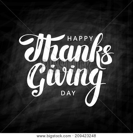 Happy thanksgiving day chalk lettering. Chalkboard thanksgiving composition for web, cafe, decoration, greeting card. Thanks logotype brochure, lettering, congratulation. Traditional holiday decor