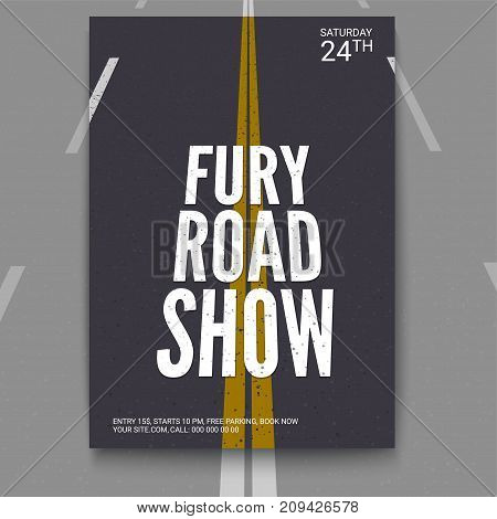 Vector template of poster, design layout for brochure, banner, flyer. Poster design for fury road show. The road receding into the distance. Mock-up of event with text template, A4 size poster