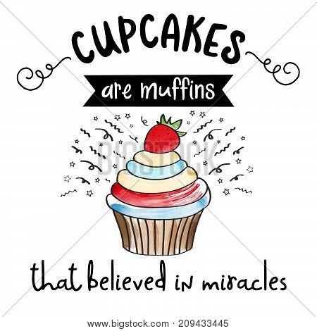 beautiful modern inspirational quote with beautiful cupcake