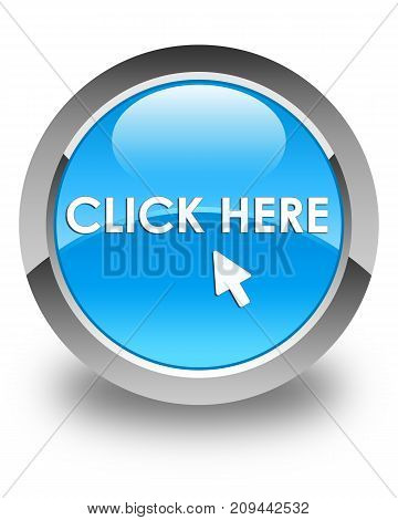 Click Here Glossy Cyan Blue Round Button