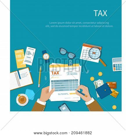 Tax calculation payment concept. Businessman fills the form of taxation. Forms, documents, wallet, credit cards, calculator, tea, glasses, notebook, calendar.  Vector illustration background