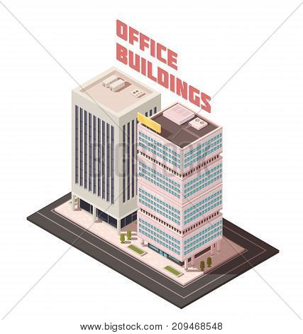 Multistory concrete office buildings with columns, signage on roof, green trees near entrance isometric composition vector illustration