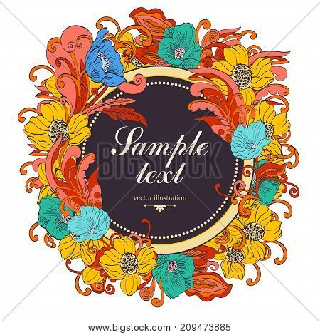 Flower round frame, vector background, banner, floral border, wreath, vintage ornament. Abstract colorful bright flowers, petals, stem, leaves, curls and label for text isolated on white