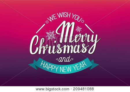 The handwritten phrase We wish you a Merry Christmas and happy New Year on a red background with ribbon. Violet, purple, red background.