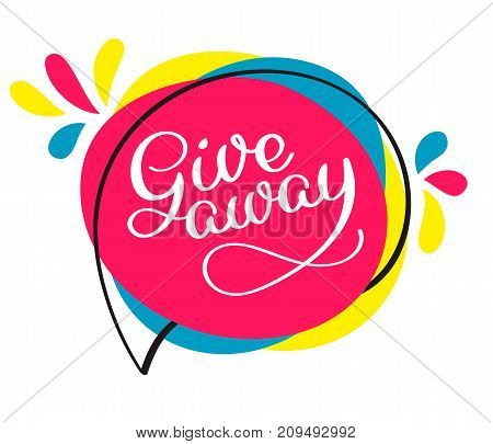 Giveaway vector lettering illustration. Hand drawn phrase. Handwritten modern brush calligraphy for invitation and greeting card, t-shirt, prints and posters.