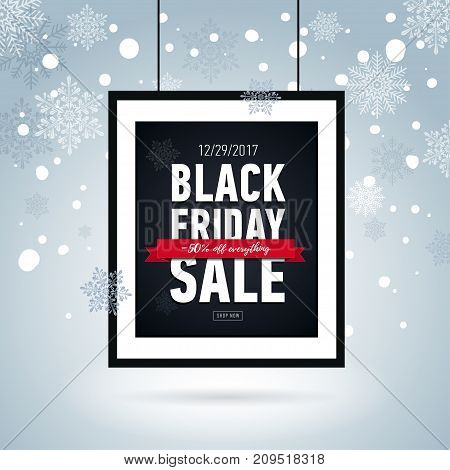 Black friday sale poster in frame on background with snowflakes. Seasonal sale. Winter snowy banner. Black Friday Sale 50 off everything. Online shopping