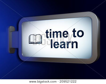 Education concept: Time to Learn and Book on advertising billboard background, 3D rendering
