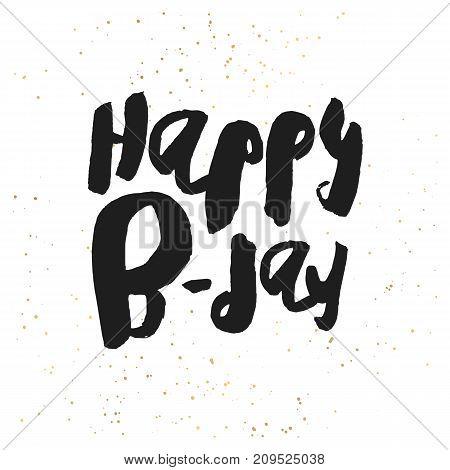 Creative Happy Birthday Card Template Black Handwritten Script B Day On Messy White