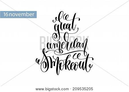 great American smokeout hand lettering inscription to 16 november holiday design, calligraphy vector illustration