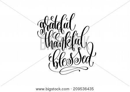grateful thankful blessed hand lettering inscription to thanksgiving day november holiday design, calligraphy vector illustration