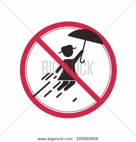 Prohibition sign with the image of the girl flying on the umbrella.