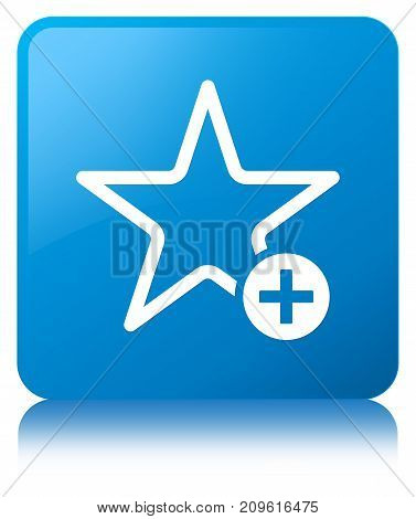 Add To Favorite Icon Cyan Blue Square Button