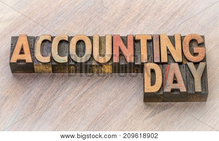 Accounting Day - word abstract in vintage letterpress wood  type