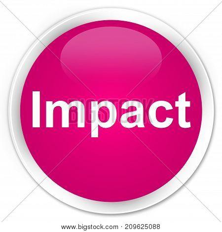 Impact Premium Pink Round Button