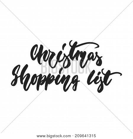 Christmas Shopping List - hand drawn lettering inscription for New Year checklist isolated on the white background. Fun brush ink template for preparation for winter holidays