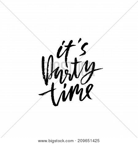 Party time. Ink hand drawn lettering. Modern brush calligraphy. Handwritten phrase. Inspiration graphic design typography element