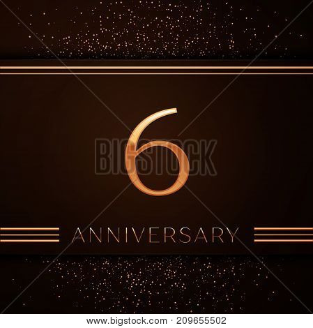 Realistic Six Years Anniversary Celebration Logotype. Golden numbers and golden confetti on brown background. Colorful Vector template elements for your birthday party