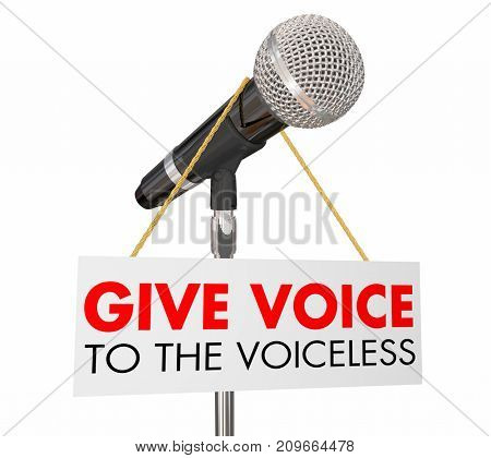 Give Voice to the Voiceless Microphone Empower Listen 3d Illustration