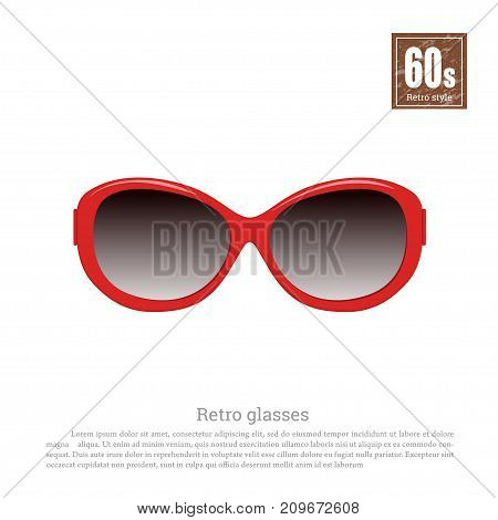 Retro glasses in realistic style on white background. Old fashion. 60s style. Vintage red sunglasses. Vector illustration