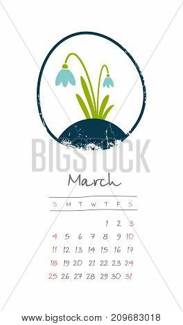 Calendar 2018 months March. Week starts from Sunday. Hand drawn with snowdrop eps 10