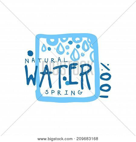 Hand drawn signs of pure spring water in square logo or badge with text. 100 natural. Abstract blue drops. Kids style, ecology theme. Vector natural aqua label for mineral water isolated on white.