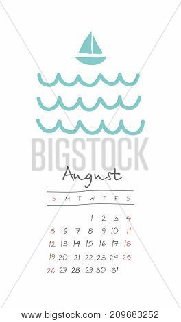 Calendar 2018 months August. Week starts from Sunday. Hand drawn with sailboat on waves eps 10