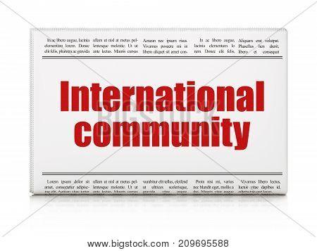 Political concept: newspaper headline International Community on White background, 3D rendering