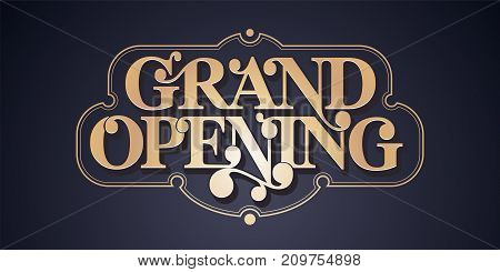 Grand opening vector banner poster illustration. Unusual design element with retro style font and frame for opening ceremony