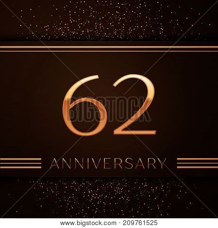 Realistic Sixty two Years Anniversary Celebration Logotype. Golden numbers and golden confetti on brown background. Colorful Vector template elements for your birthday party