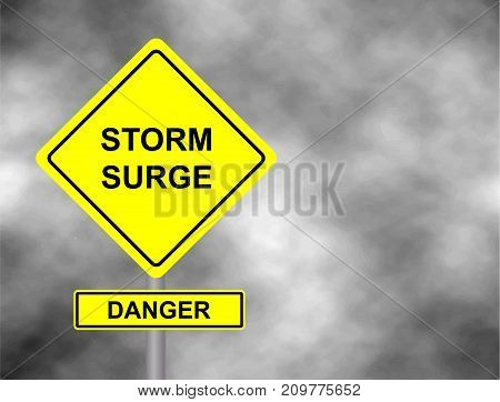 Danger storm surge road sign . Yellow hazard warning sign against grey sky - tornado warning bad weather warning vector illustration. Hurricane season with symbol sign against a stormy background