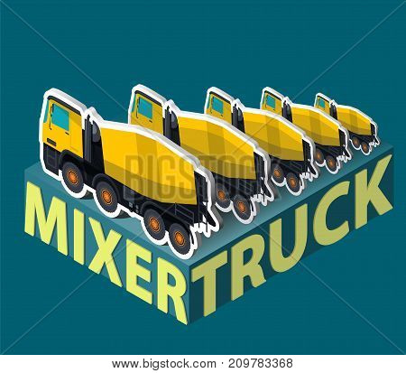 Yellow concrete mixers in isometric with words concrete trucks. Five mixers in row behind each other. Construction machinery and ground works. Flatten illustration or icon. Isolated master vector.