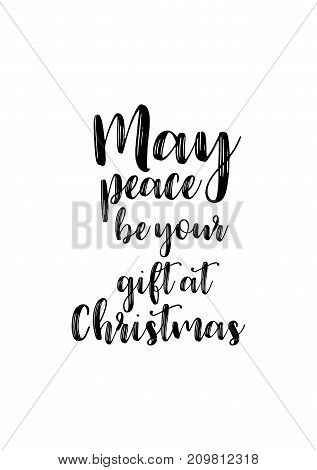 Christmas greeting card with brush calligraphy. Vector black with white background. May peace be your gift at Christmas.