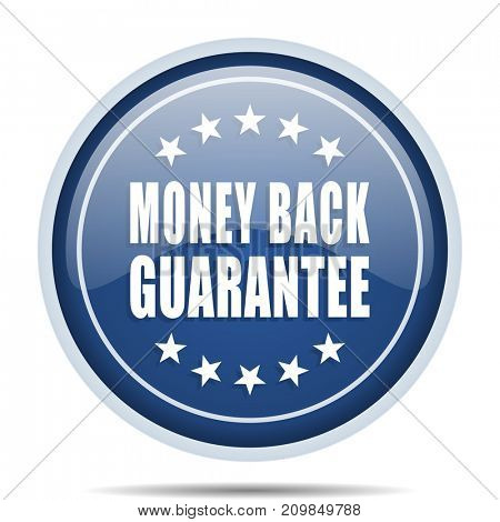 Money back guarantee blue round web icon. Circle isolated internet button for webdesign and smartphone applications.
