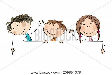 Three happy children holding blank banner / board - space for your text on white background - original hand drawn illustration