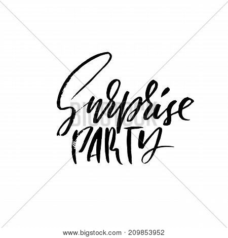 Surprise party. Ink hand drawn lettering. Modern brush calligraphy. Handwritten phrase. Inspiration graphic design typography element