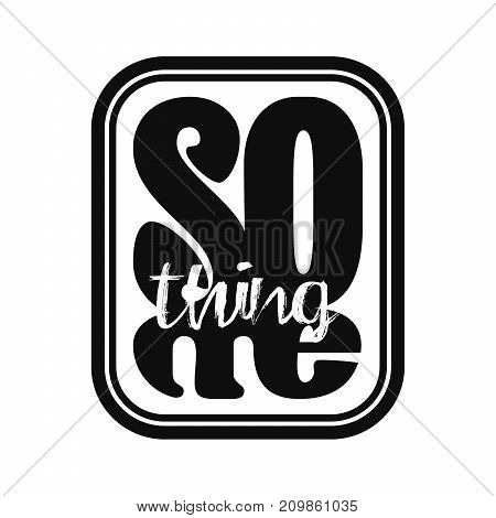 Something Lettering Handwritten Graphic Font Poster Print Brush Quote Message