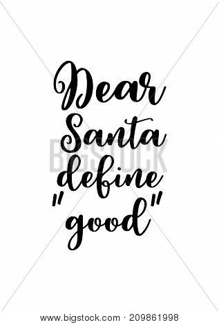 Christmas greeting card with brush calligraphy. Vector black with white background. Dear Santa define