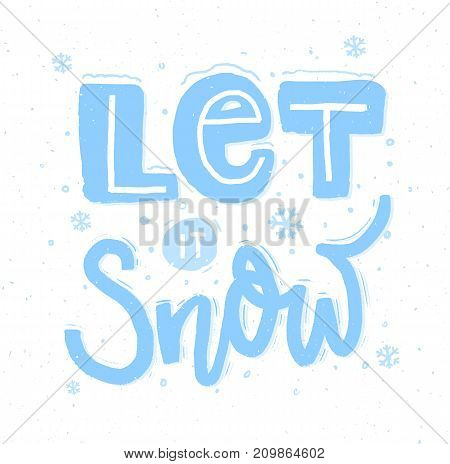 Let it snow. Bold hand lettering and snowflakes for Christmas cards