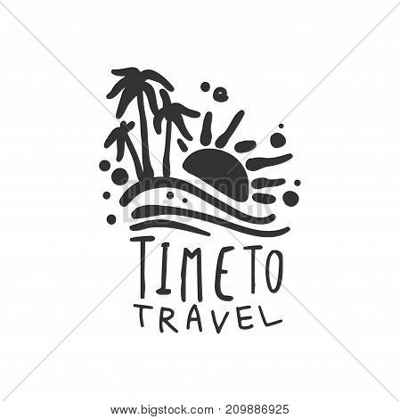 Time to travel. Tour operator label, island with palm trees and sun silhouette. Black and white typographic design logo for tourist agency. Flat vector illustration isolated on white with text.