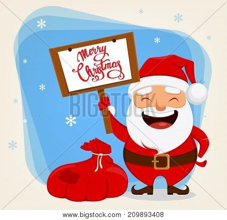 Christmas Santa Claus funny cartoon character. Smiling Santa holding bag with presents and placard with greetings. Vector illustration.