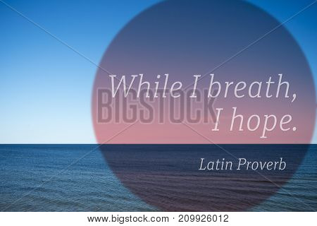 Breath, Hope Proverb
