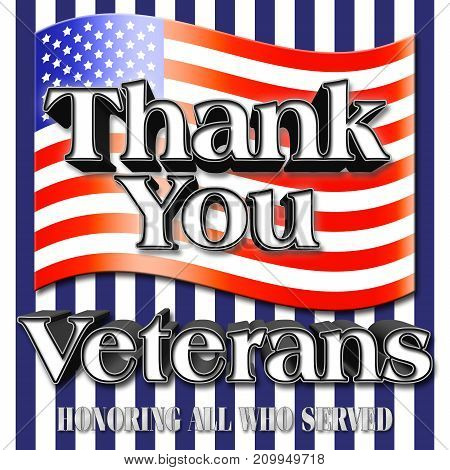 Thank you Veterans, American Flag, 3D Illustration, Honoring all who served, American holiday template.